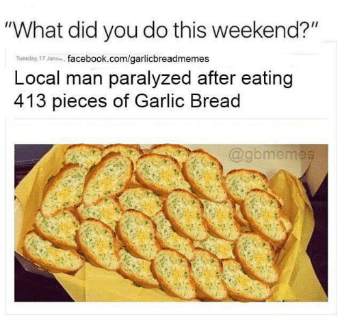 Garlic Bread Memes  Search did you see that Memes on me