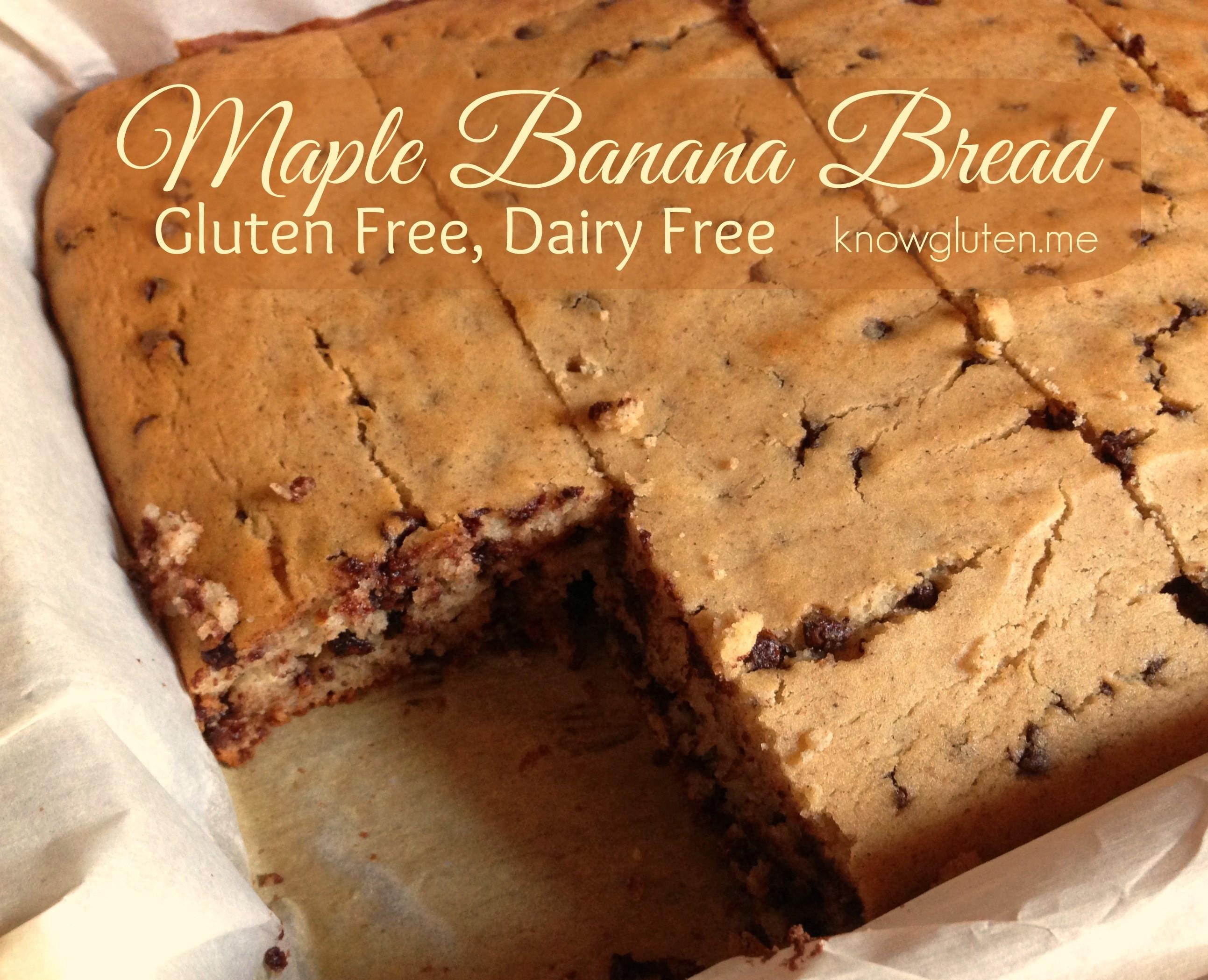 Gluten Free And Dairy Free Desserts  Gluten Free Dairy Free Maple Banana Bread know gluten