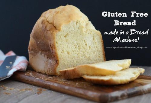 Gluten Free Bread Machine Recipes  Gluten Free Bread de in a Bread Machine Sparkles