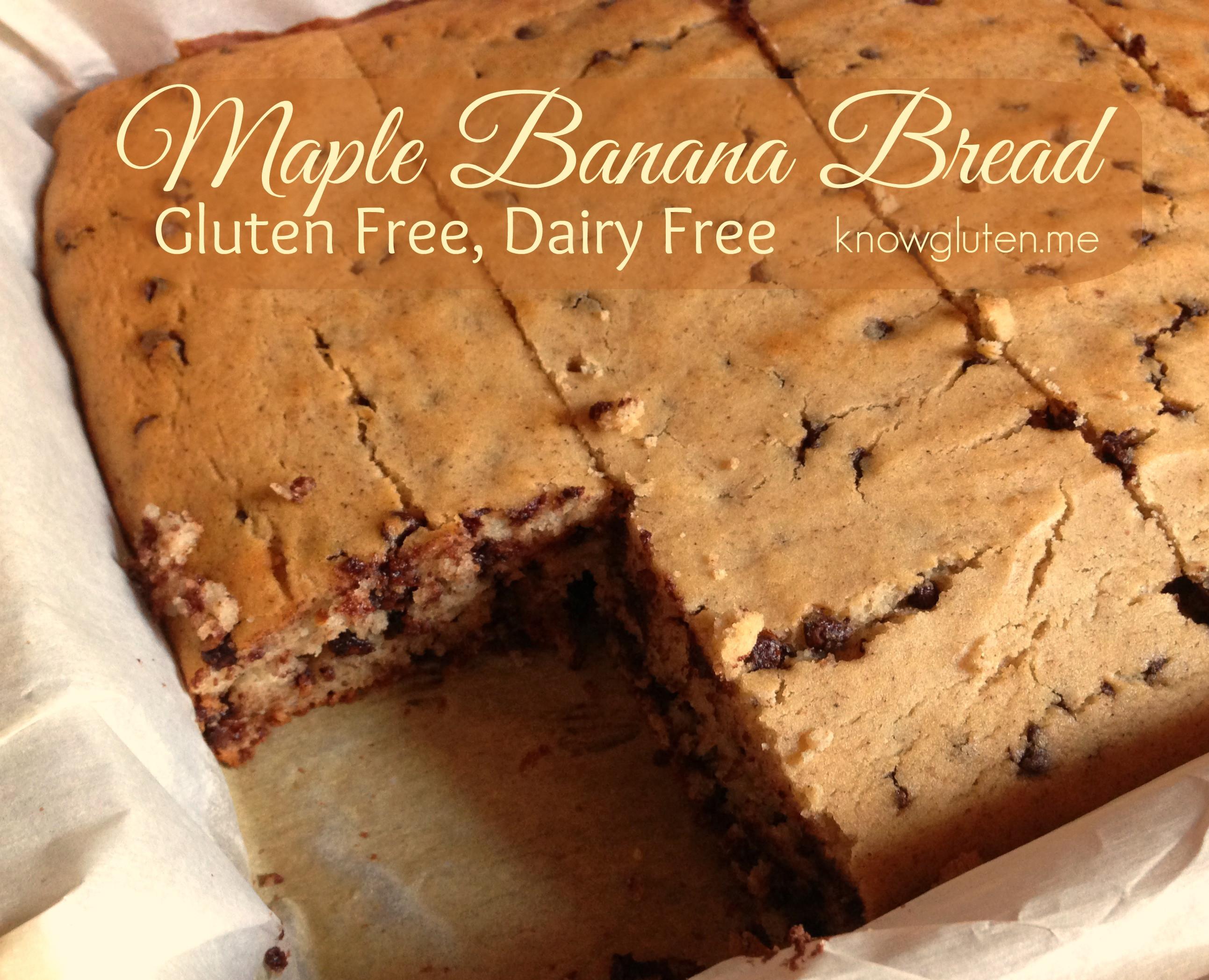 Gluten Free Dairy Free Banana Bread  Gluten Free Dairy Free Maple Banana Bread know gluten