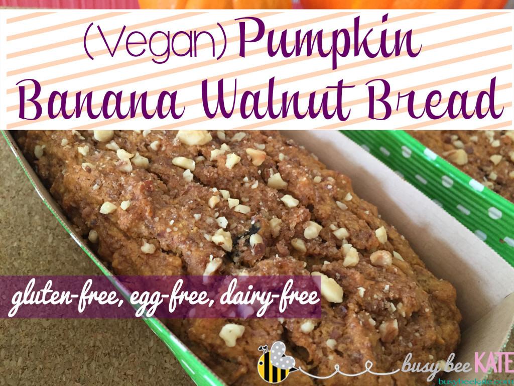 Gluten Free Dairy Free Banana Bread  Vegan Pumpkin Banana Walnut Bread Egg Free Dairy Free
