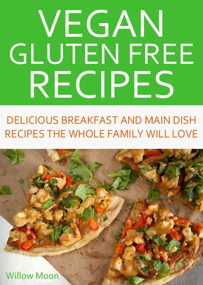 Gluten Free Vegan Recipes  My New Vegan Gluten Free Recipe ebook is Here