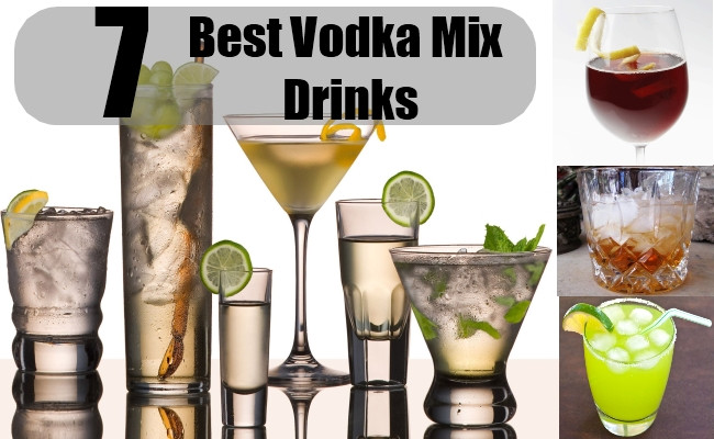 Good Drinks To Mix With Vodka  7 Best Vodka Mix Drinks Homemade Vodka Mix Recipes
