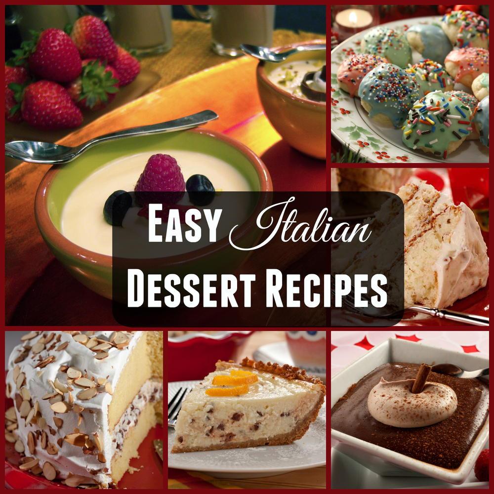 Good Easy Dessert Recipes  Italian Dessert Recipes