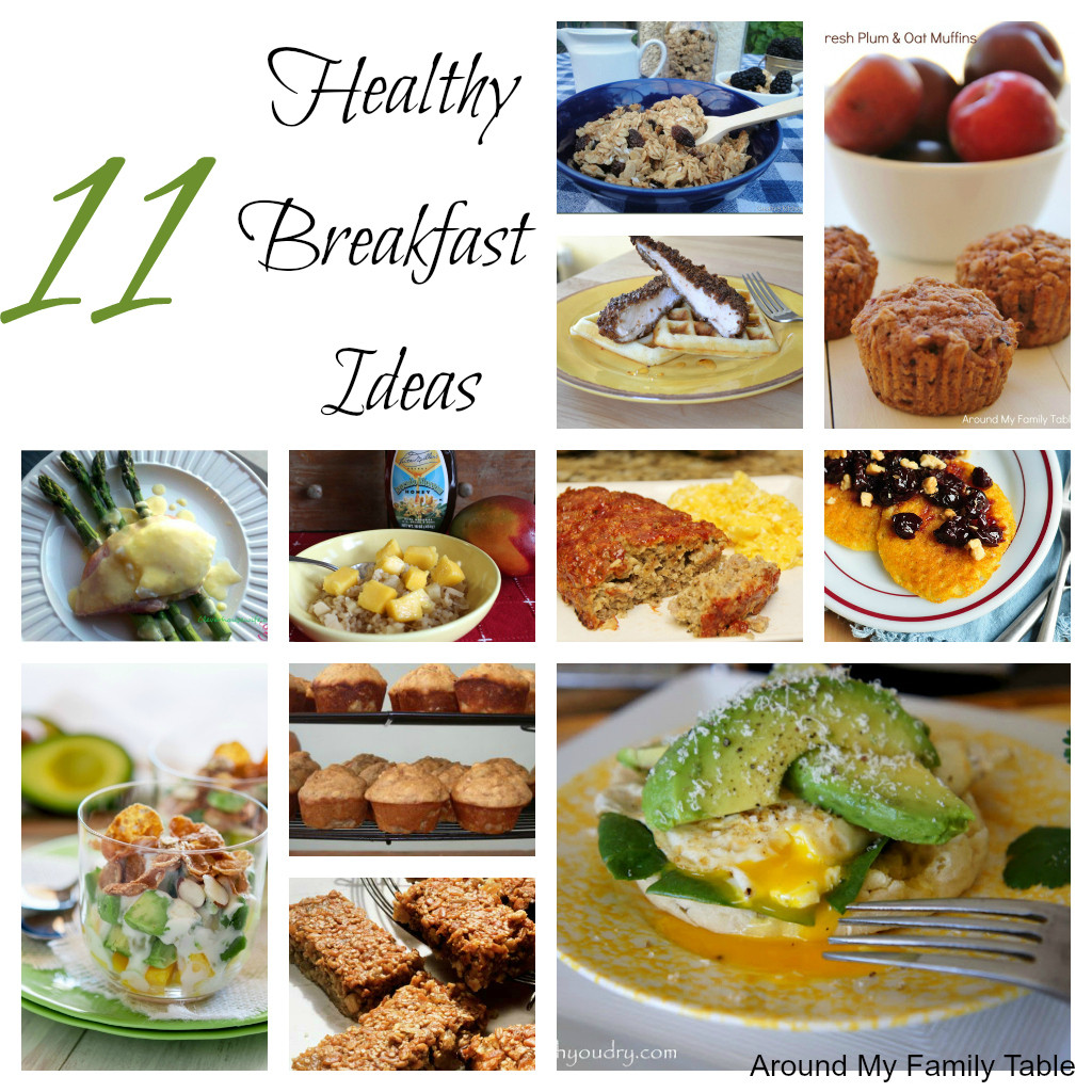 Good Healthy Breakfast Ideas  11 Healthy Breakfast Ideas Around My Family Table