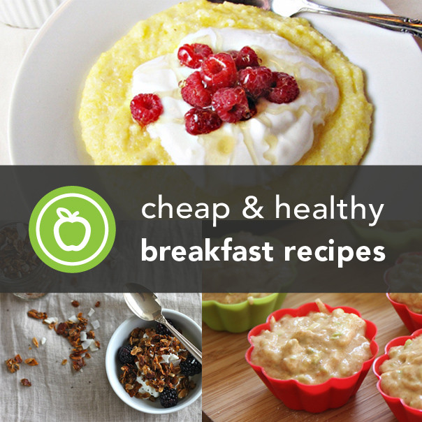 Good Healthy Breakfast Ideas  56 Cheap and Healthy Breakfast Recipes