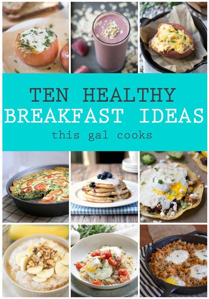 Good Healthy Breakfast Ideas  10 Healthy Breakfast Ideas