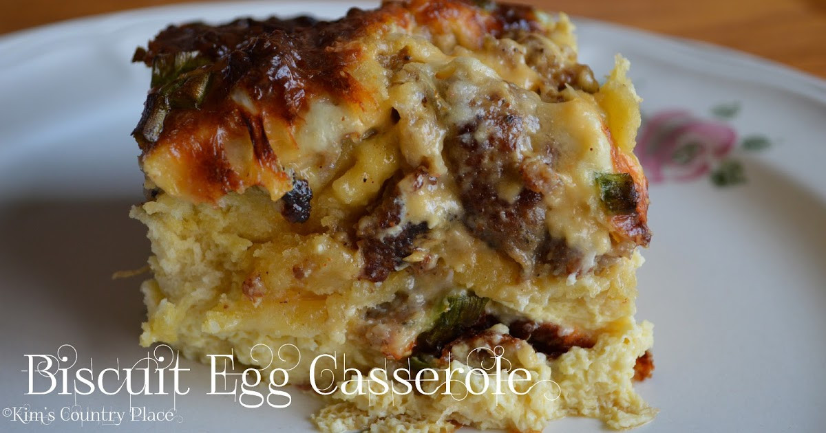 Grands Biscuit Breakfast Casseroles  Kim s Country Place Biscuit Egg Casserole