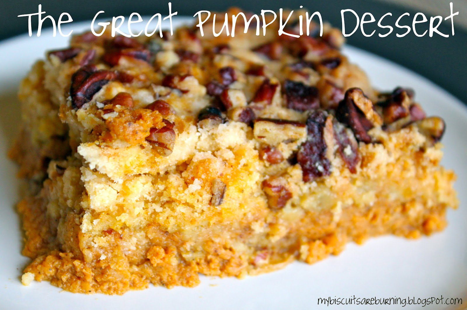 Great Dessert Recipes  My Biscuits are Burning It s The Great Pumpkin Dessert