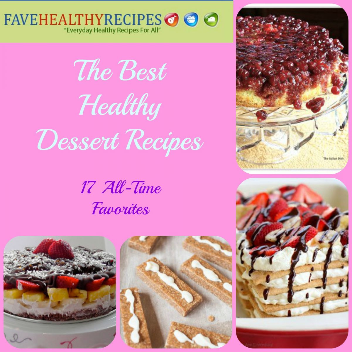 Great Dessert Recipes  The Best Healthy Dessert Recipes 17 All Time Favorites