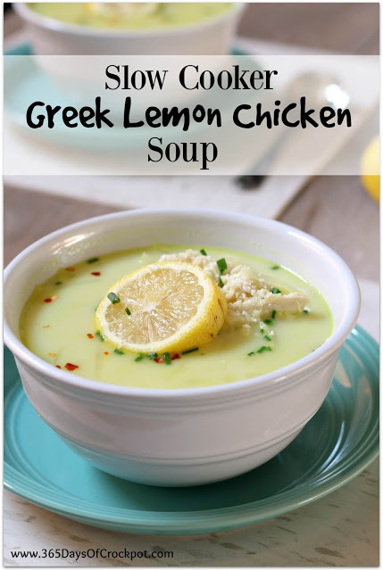 Greek Lemon Chicken Soup  Slow Cooker Greek Lemon Chicken Soup 365 Days of Slow