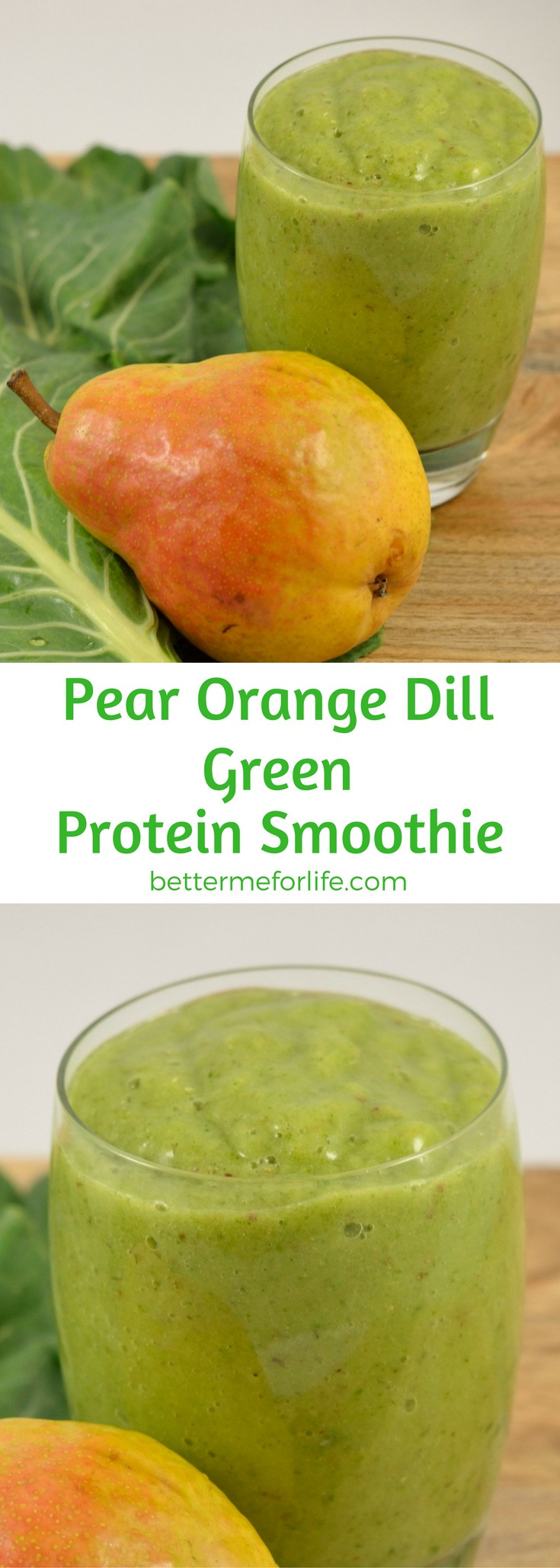 Green Smoothies For Life  Pear Orange Dill Green Smoothie Better Me for Life