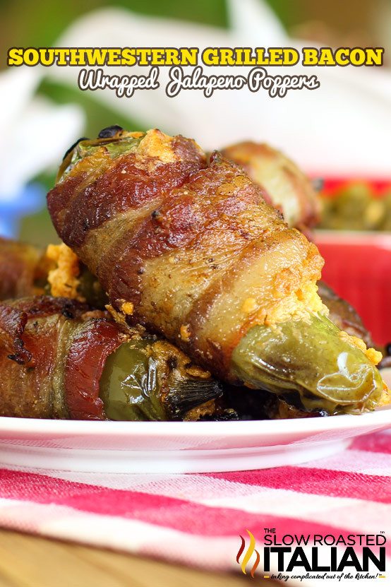 Grilled Bacon Wrapped Jalapeno Poppers  Southwestern Grilled Bacon Wrapped Jalapeno Poppers