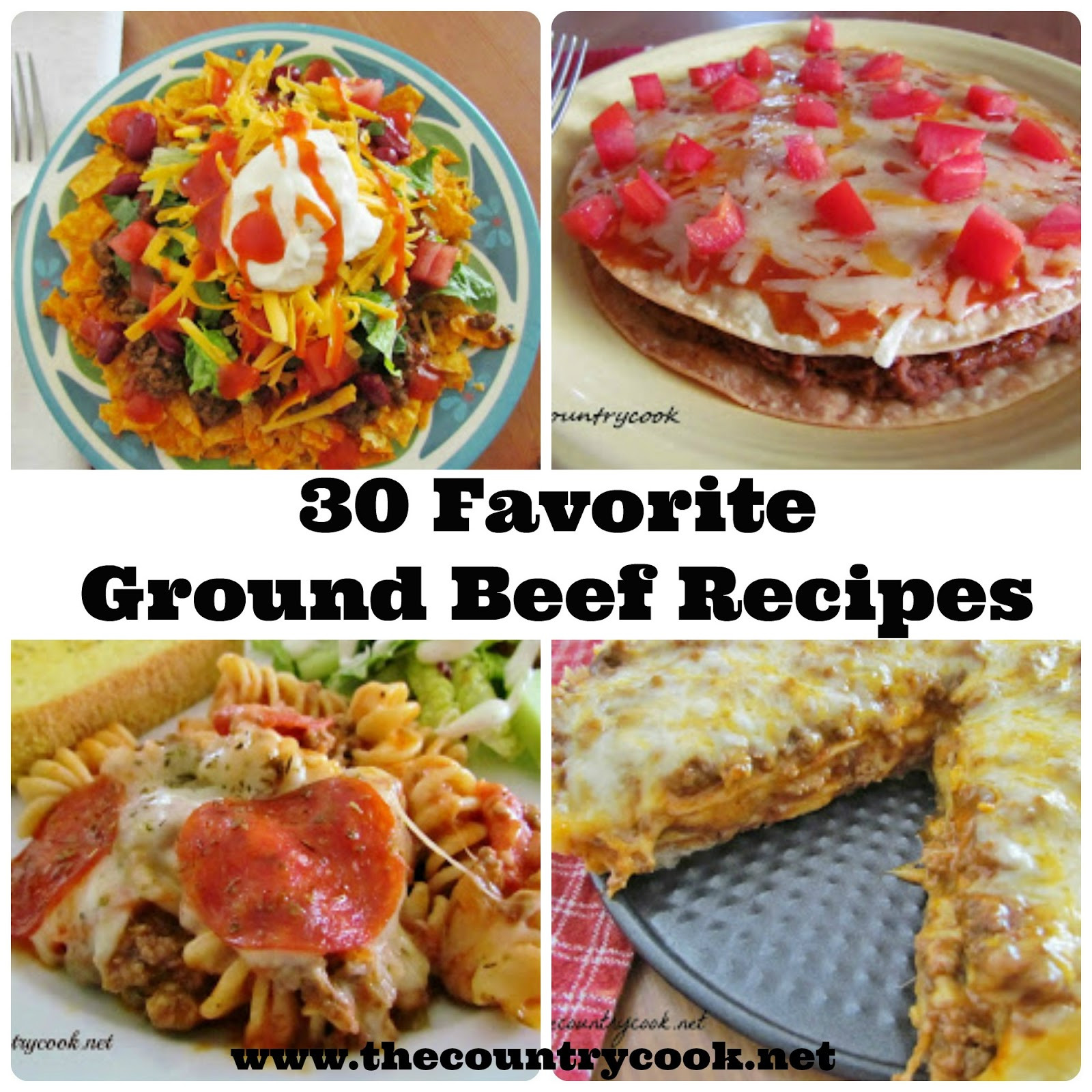 Ground Beef Ideas  30 Favorite Ground Beef Recipes The Country Cook