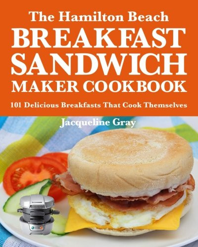Hamilton Beach Breakfast Sandwich Maker Recipes  Cheapest copy of The Hamilton Beach Breakfast Sandwich