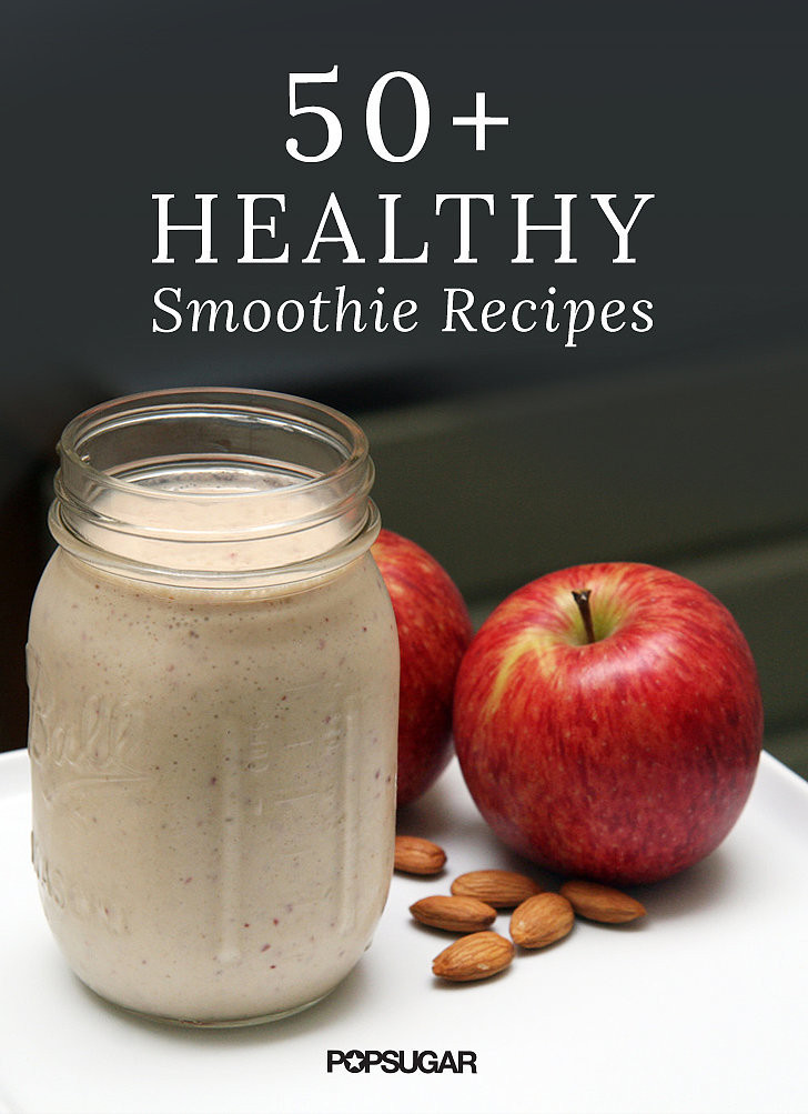 Healthiest Smoothie Recipes  Healthy Smoothie Recipes
