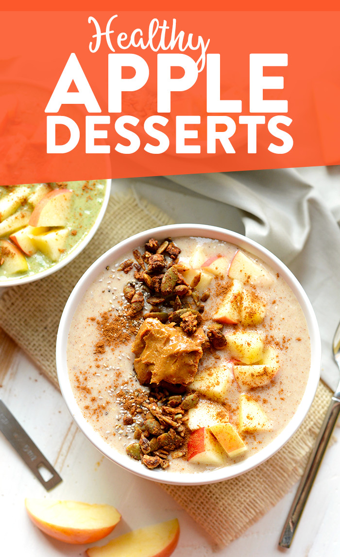 Healthy Apple Desserts  7 Healthy Apple Desserts For Fall