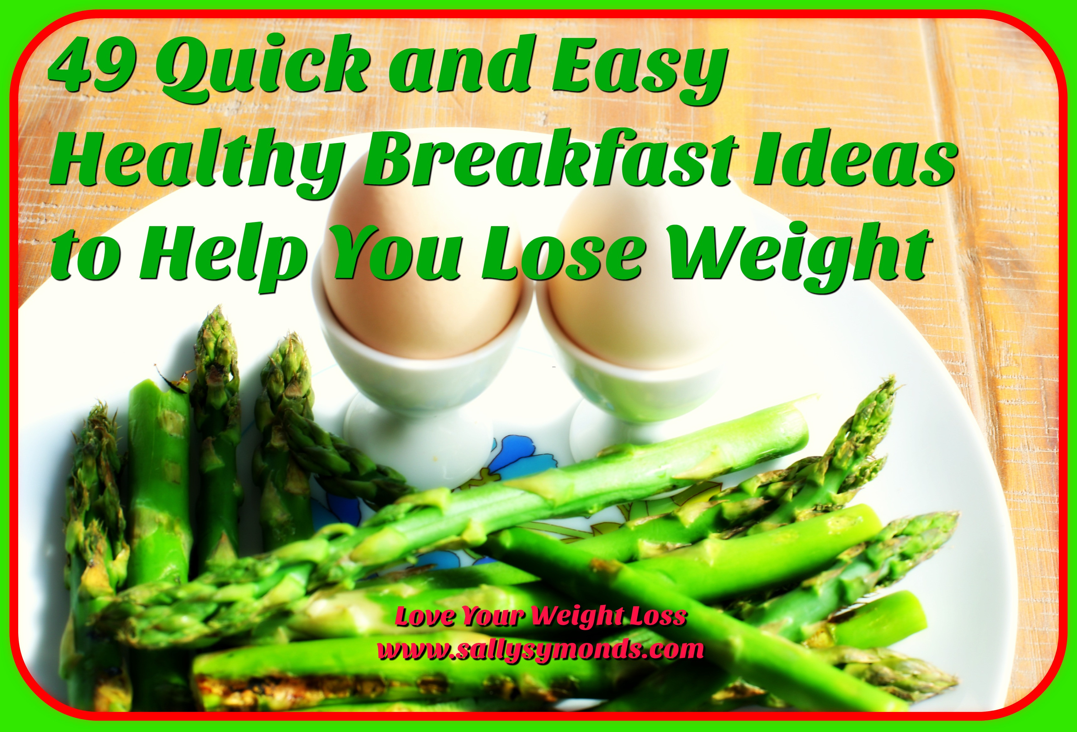 Healthy Breakfast For Weight Loss  49 Quick and Easy Healthy Breakfast Ideas to Help You Lose