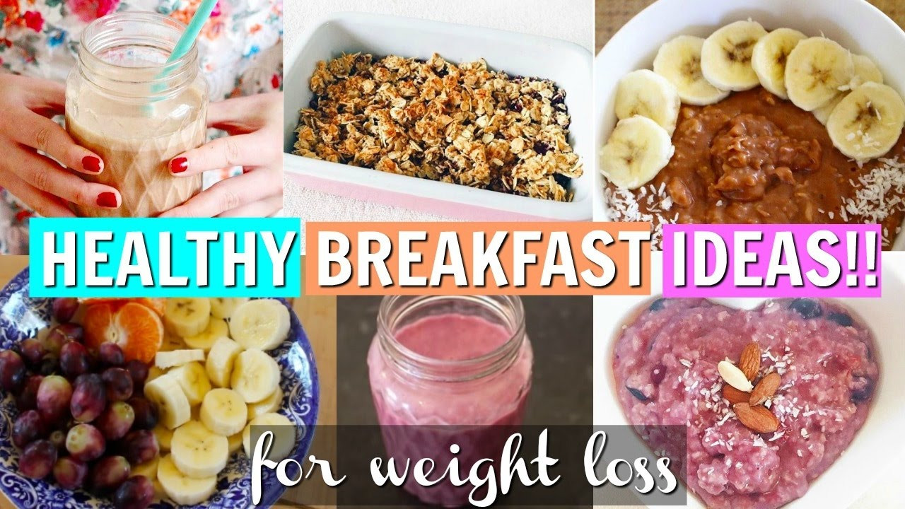 Healthy Breakfast For Weight Loss  Healthy Breakfast Ideas For Weight Loss