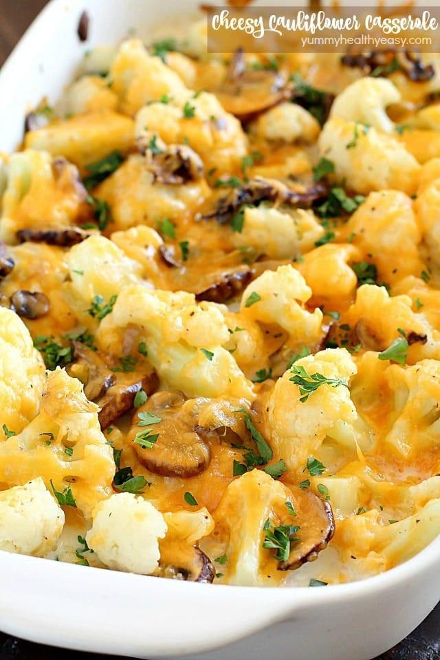 Healthy Cauliflower Recipes  Cheesy Cauliflower Casserole Yummy Healthy Easy