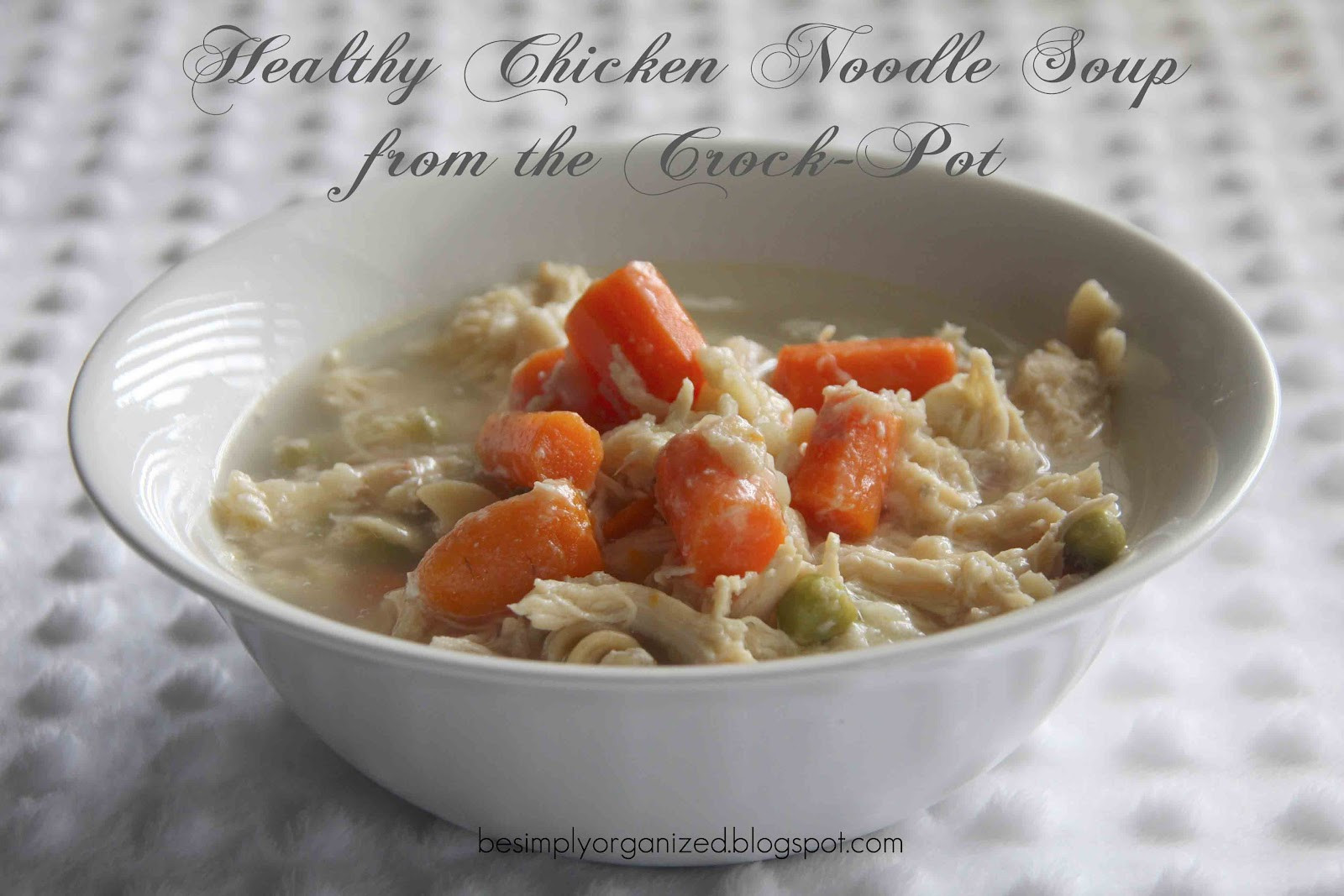 Healthy Chicken Noodle Soup  recipe healthy chicken noodle soup simply organized