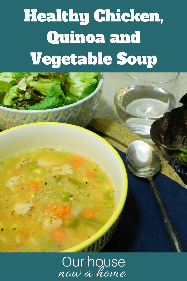 Healthy Chicken Soup  Healthy Chicken Quinoa and Ve able Soup • Our House Now
