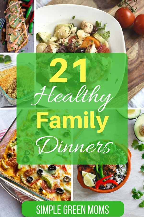 Healthy Dinner Ideas For Family  21 Healthy Dinner Ideas for your Family Simple Green Moms