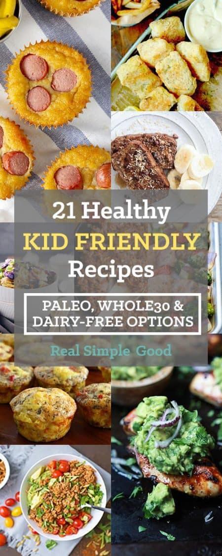 Healthy Kid Friendly Dinners  21 Healthy Kid Friendly Recipes