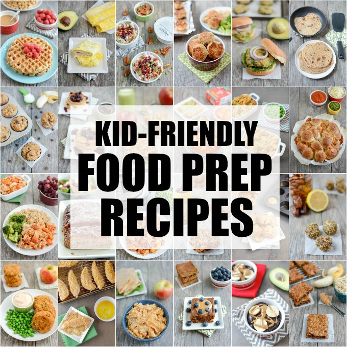 Healthy Kid Friendly Recipes  25 Kid Friendly Food Prep Recipes