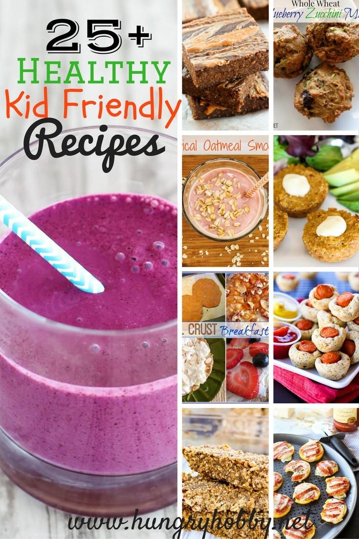 Healthy Kid Friendly Recipes  25 Healthy Kid Friendly Recipes Hungry Hobby