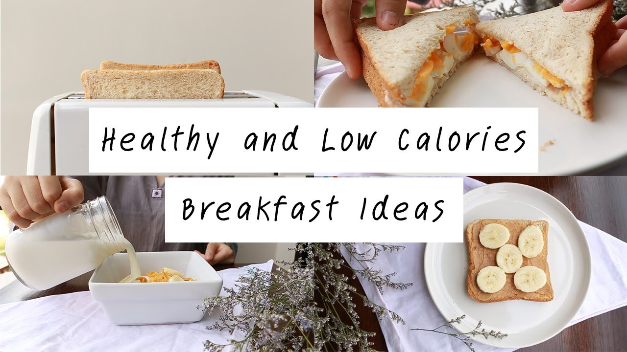 Healthy Low Calorie Breakfast  Healthy and Low Calories Breakfast Ideas