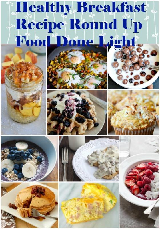 Healthy Low Calorie Breakfast  Healthy Breakfast Recipe Round Up Food Done Light