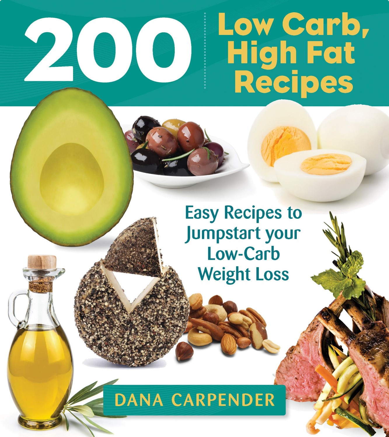 Healthy Low Fat Recipes For Weight Loss  200 Low Carb High Fat Recipes Easy Recipes to Jumpstart