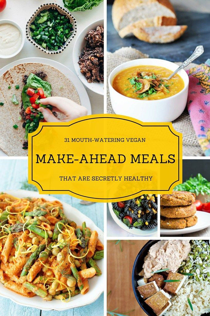 Healthy Make Ahead Dinners  31 Mouth Watering Vegan Make Ahead Meals That Are Secretly