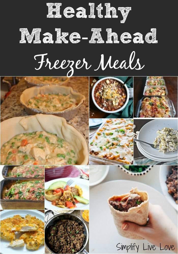 Healthy Make Ahead Dinners  15 Healthy Make Ahead Freezer Meals Simplify Live Love