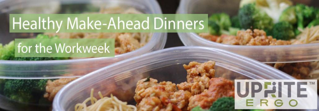 Healthy Make Ahead Dinners  Healthy Make Ahead Dinners for the Work Week Uprite Ergo