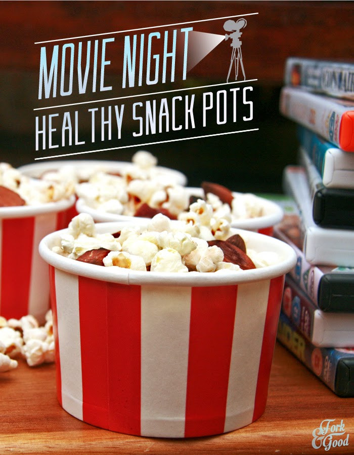 Healthy Movie Snacks  Movie night Healthy snack pots Fork and Good