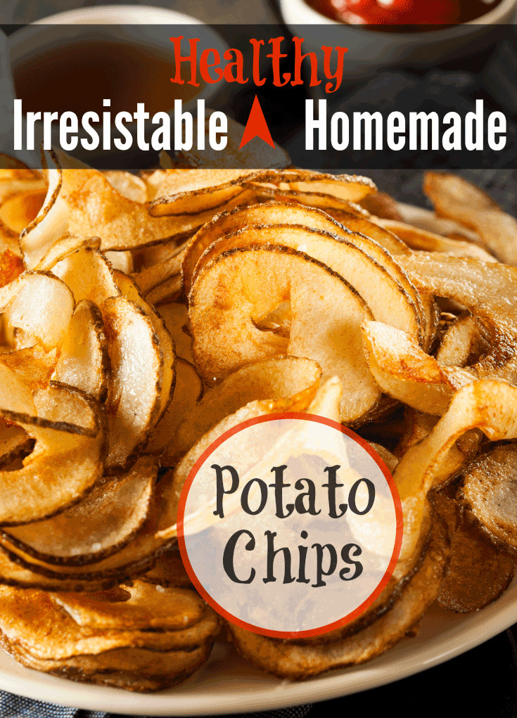 Healthy Potato Chips  Irresistible Healthy Homemade Potato Chips You know you