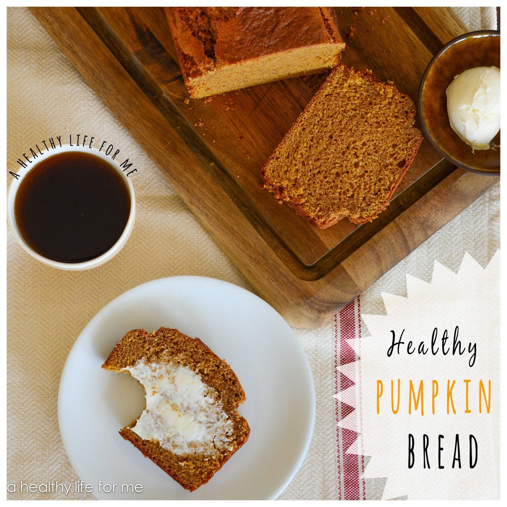 Healthy Pumpkin Bread  Healthy Pumpkin Bread A Healthy Life For Me