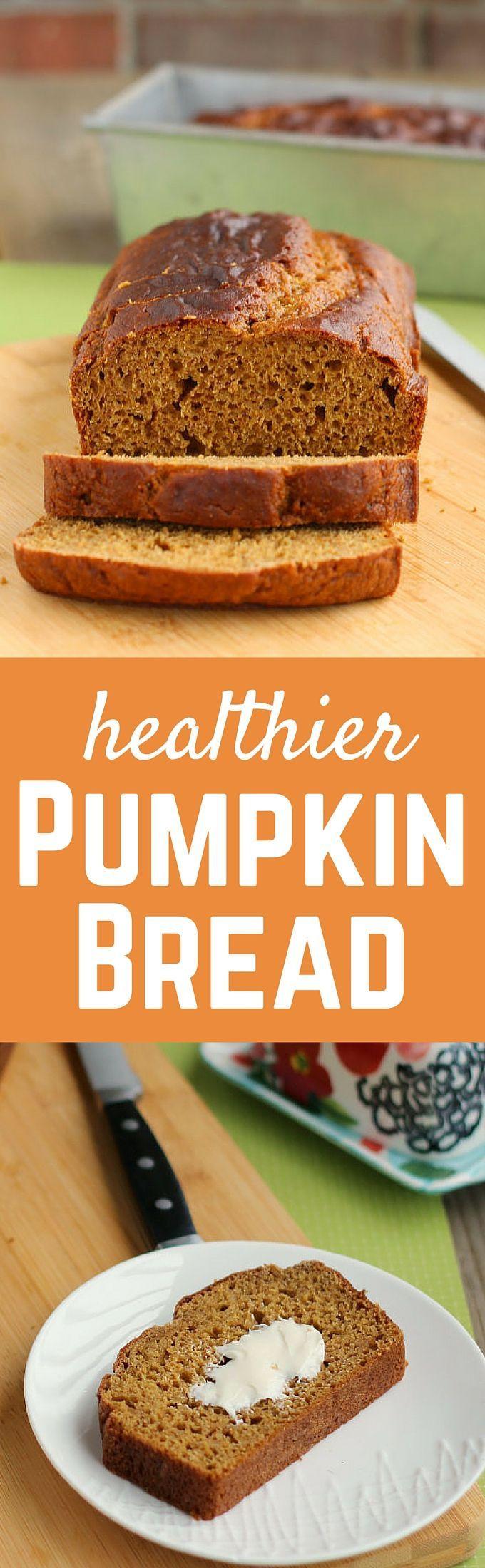 Healthy Pumpkin Bread  Healthier Pumpkin Bread Recipe