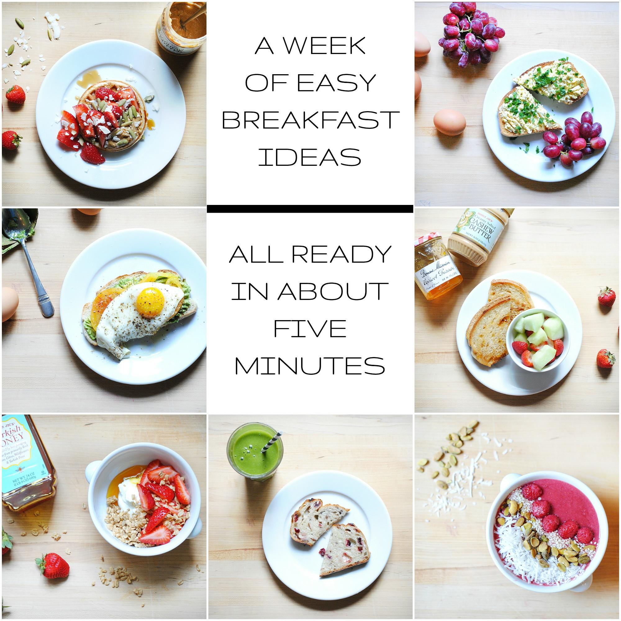 Healthy Quick Breakfast A Week of Healthy Easy Breakfast Ideas All Ready in