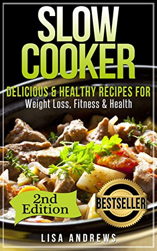 Healthy Slow Cooker Recipes For Weight Loss  Slow Cooker Delicious & Healthy Recipes for Weight Loss