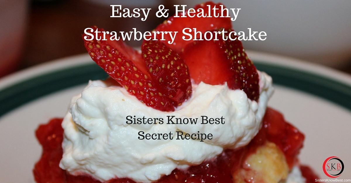 Healthy Strawberry Shortcake  Easy & Healthy Homemade Strawberry Shortcake Recipe