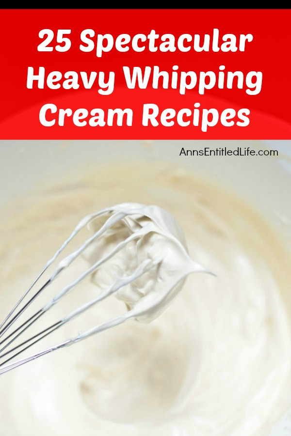 Heavy Whipping Cream Dessert Recipes  25 Spectacular Heavy Whipping Cream Recipes