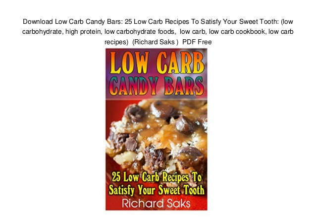 High Protein Low Carb Snacks Recipes  Download Low Carb Candy Bars 25 Low Carb Recipes To
