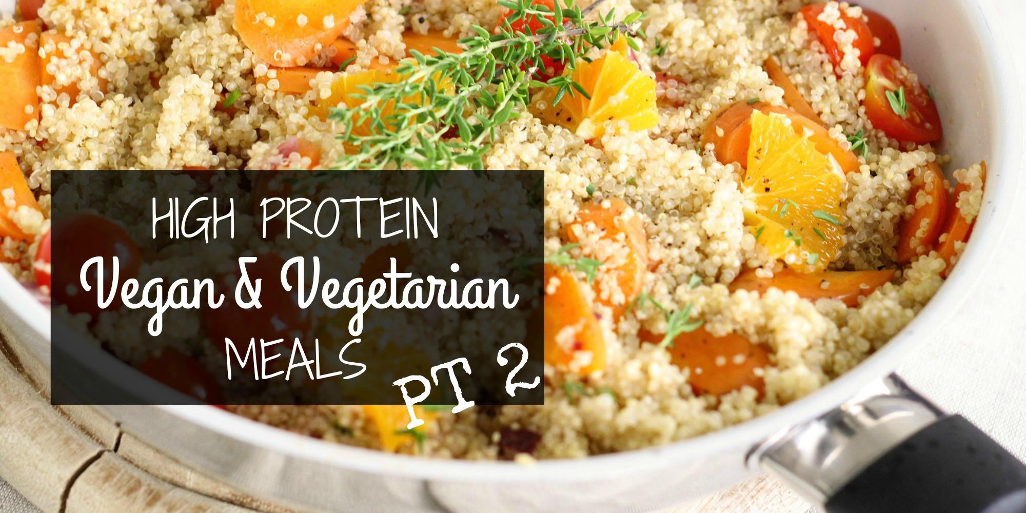High Protein Vegan Recipes  High Protein Ve arian & Vegan Meals Part 2 – Hadron