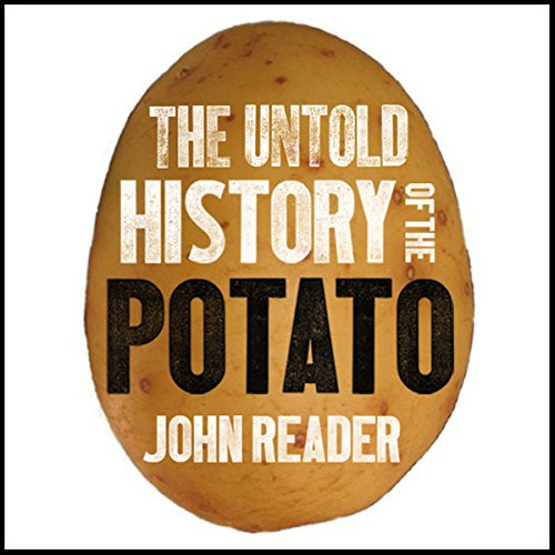 History Of The Potato  The Untold History of the Potato Audiobook
