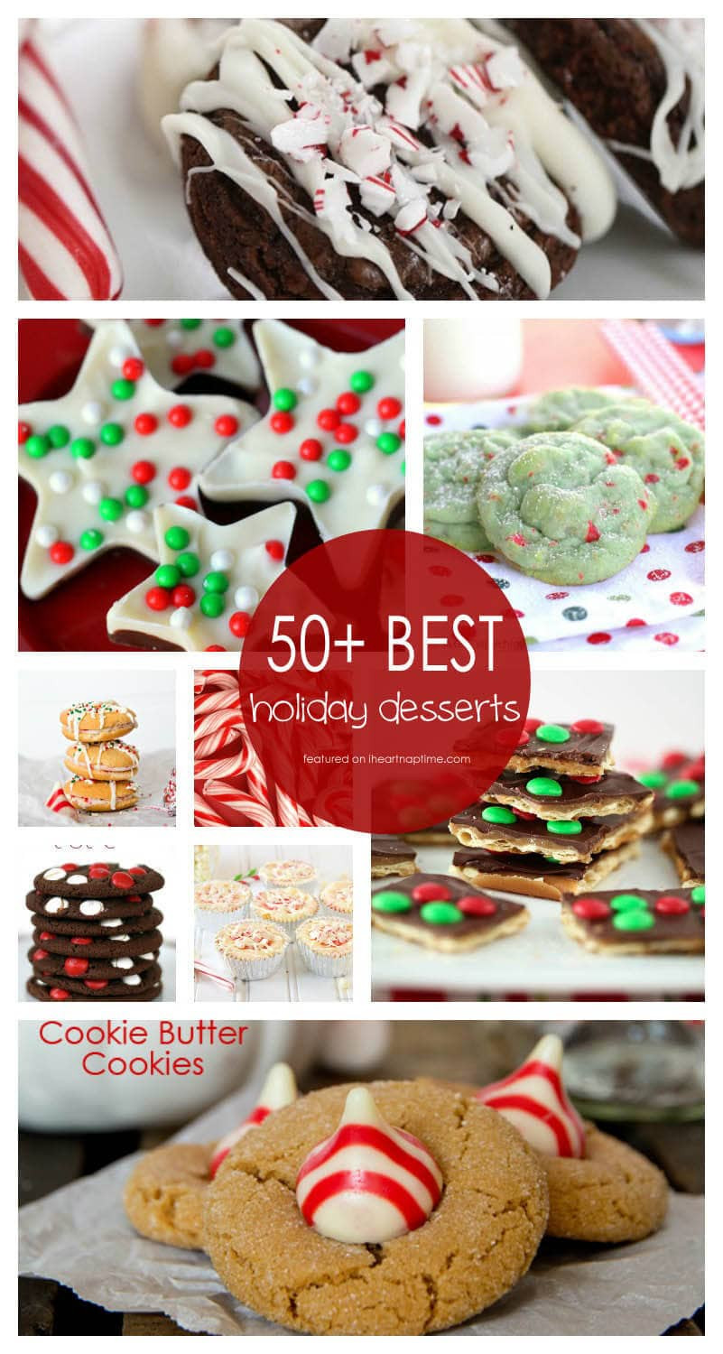 Holiday Desserts Recipes  50 BEST Holiday Desserts I Heart Nap Time