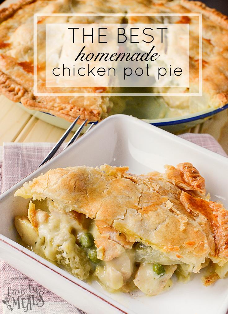 Home Made Chicken Pot Pie  The Best Homemade Chicken Pot Pie Family Fresh Meals