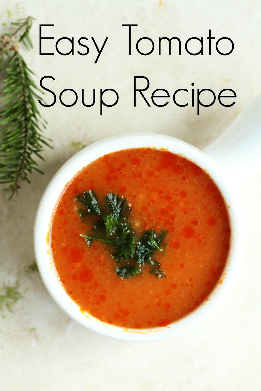 Homemade Tomato Soup Recipe  Easy Tomato Soup Recipe